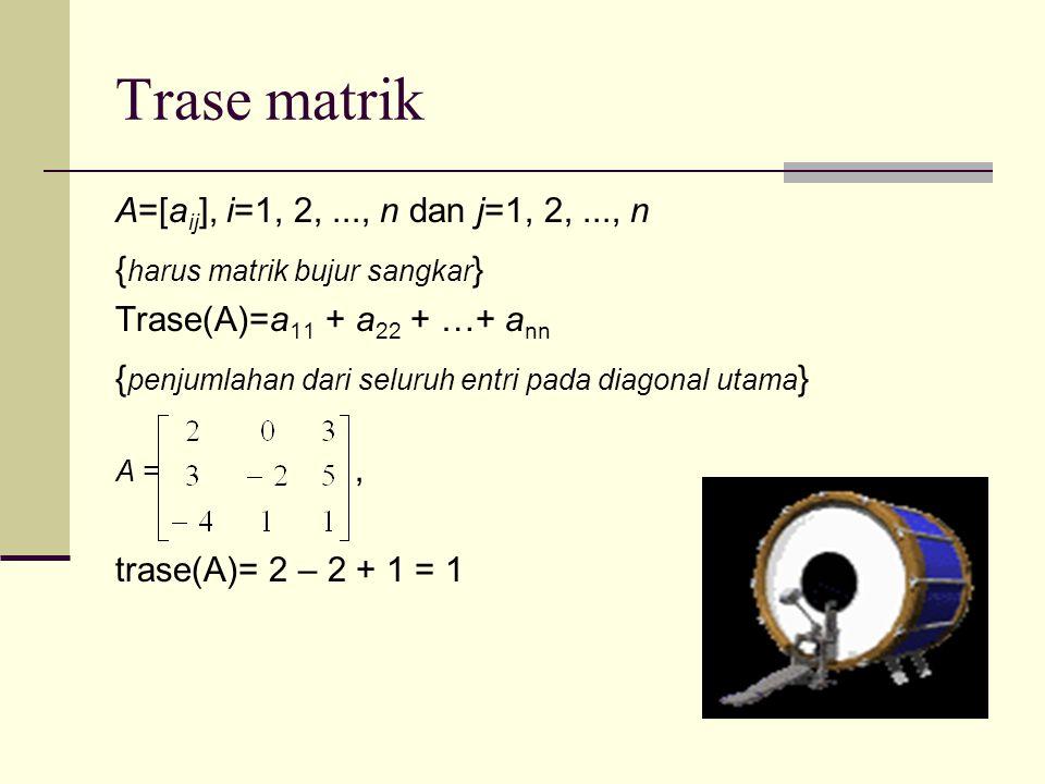 Trase matrik A=[aij], i=1, 2, ..., n dan j=1, 2, ..., n